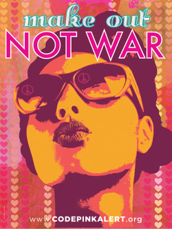 Codepink_makeoutnotwar_small